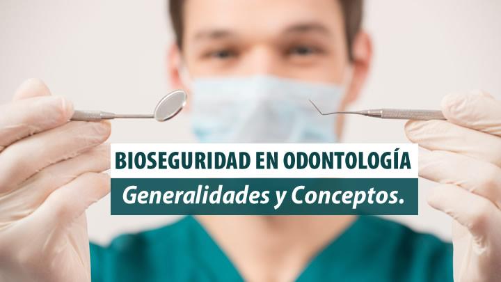 bioseguridad en odontología, generalidades y conceptos.