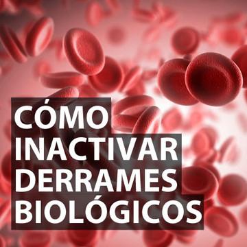 como inactivar derrames biologicos